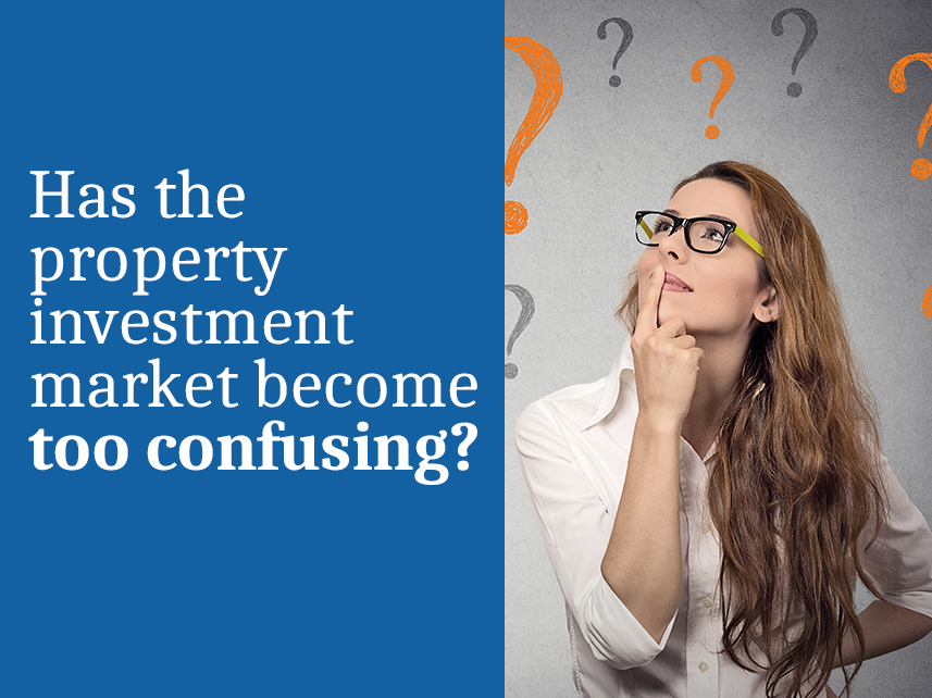 Has the property investment market become too confusing?